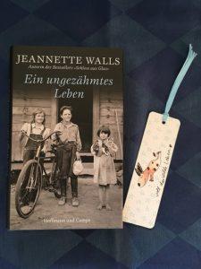 Buchcover Ein ungezähmtes Leben von Jeannette Walls
